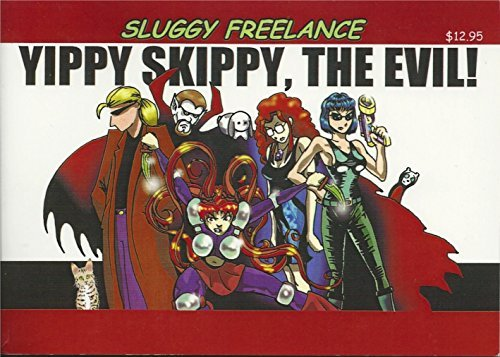 Sluggy Freelance: Yippy Skippy, the Evil! (Book 5) by Pete Abrams (2001-02-01)