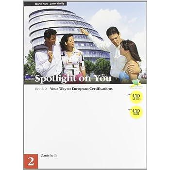 Spotlight On You. Per Le Scuole Superiori. Con 2 Cd Audio. Con Cd-Rom