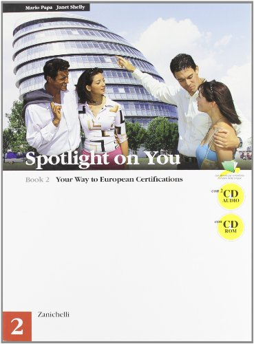 Spotlight on you. Per le Scuole superiori. Con 2 CD Audio. Con CD-ROM