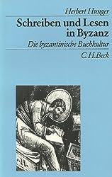 Schreiben und Lesen in Byzanz: Die byzantinische Buchkultur