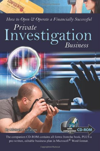 How to Open & Operate a Financially Successful Private Investigation Business (How to Open and Operate a Financially Successful...)