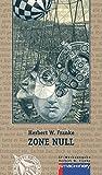 Zone Null: Science-Fiction-Roman (AndroSF / Die SF-Reihe für den Science Fiction Club Deutschland e.V. (SFCD)) - Herbert W. Franke