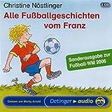 Alle Fußballgeschichten vom Franz (2 CD): Lesung