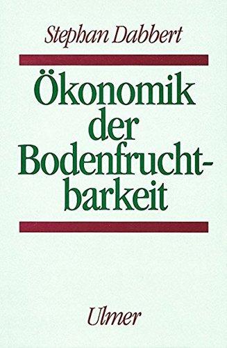 Ökonomik der Bodenfruchtbarkeit by Stephan Dabbert (1994-01-01)