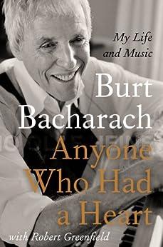 Anyone Who Had a Heart: My Life and Music by [Bacharach, Burt]