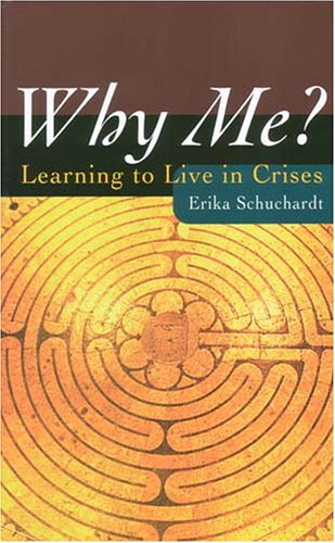 Why Me?: Learning to Live in Crises par Erika Schuchardt