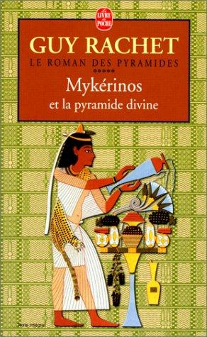 Le Roman des pyramides, tome 5 : Mykrinos et la pyramide divine