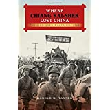 Where Chiang Kai-Shek Lost China: The Liao-Shen Campaign, 1948 (Twentieth-Century Battles)