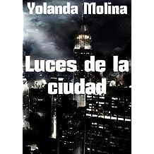 Luces de la ciudad (Spanish Edition)