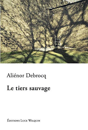 Le tiers sauvage par Aliénor Debrocq
