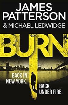Burn: (Michael Bennett 7) by [Patterson, James]