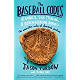 The Baseball Codes: Beanballs, Sign Stealing, and Bench-Clearing Brawls: The Unwritten Rules of America's Pastime