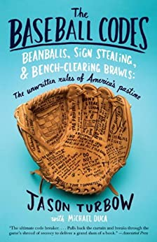 The Baseball Codes: Beanballs, Sign Stealing, and Bench-Clearing Brawls: The Unwritten Rules of America's Pastime par [Turbow, Jason, Duca, Michael]