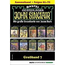 John Sinclair Großband 7 - Horror-Serie: Folgen 61-70 in einem Sammelband