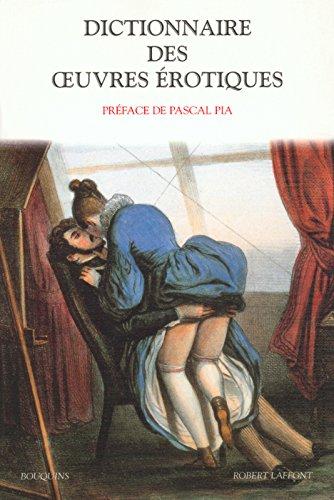 Dictionnaire des oeuvres érotiques: Domaine français (Bouquins) par Robert Laffont