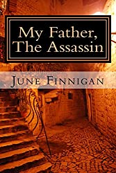 My Father, The Assassin: The Continuing Adventures of Joanna Wilde