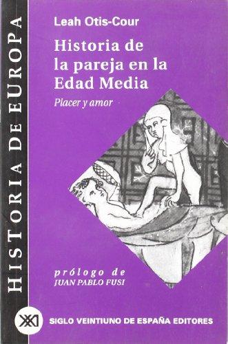 Historia de la pareja en la Edad Media: Placer y amor (Historia de Europa) por Leah Otis-Cour