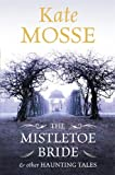 The Mistletoe Bride and Other Haunting Tales