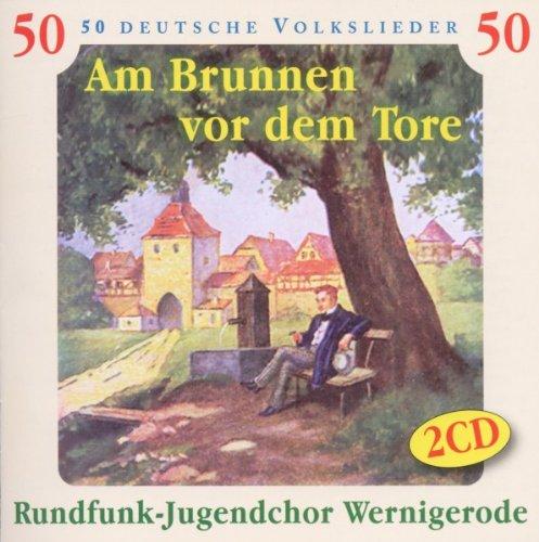 Am Brunnen Vor dem Tore-50 Deutsche Volkslieder