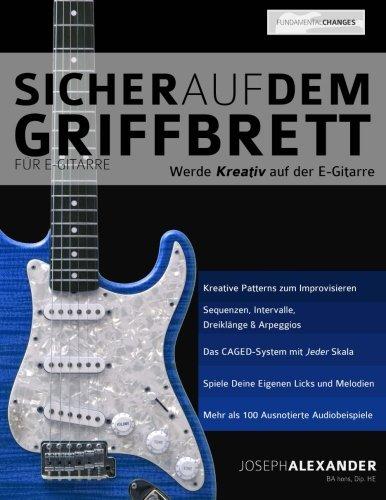 Sicher auf dem Griffbrett für Gitarre: Werde Kreativ auf der E-Gitarre