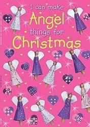 I Can Make Angel Things for Christmas
