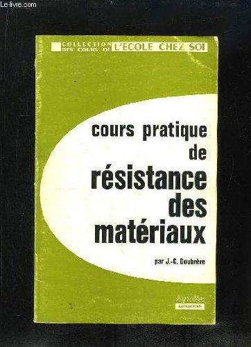 COURS PRATIQUE DE RESISTANCE DES MATERIAUX. 4em EDITION.