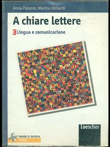 A chiare lettere. Vol. C: Lingua e comunicazione. Per la Scuola media