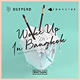 Woke up in Bangkok