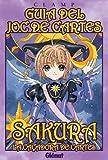 Guia del joc de cartes. Sakura, la caçadora de cartes 1 (Manga en català)
