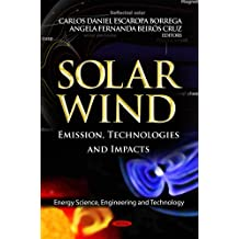Solar Wind: Emission, Technologies and Impacts (Energy Science, Engineering and Technology)