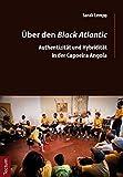 Über den Black Atlantic: Authentizität und Hybridität in der Capoeira Angola (Wissenschaftliche Beiträge aus dem Tectum Verlag) -