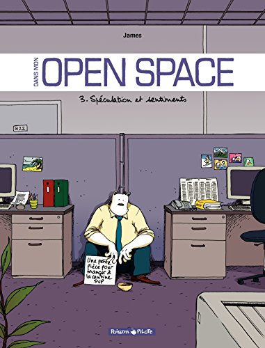 Dans mon Open Space, Tome 3 : Spéculation et sentiments
