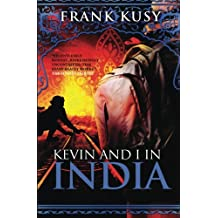 Kevin and I in India: Volume 2 (Book 2 of 6 in the Frank's Travel Memoir Serie)