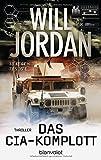 Das CIA-Komplott: Thriller (Ryan Drake Series, Band 6) - Will Jordan