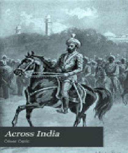Across India Or, Live Boys in the Far East [Illustrated] (English Edition)