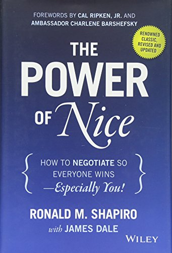 The Power of Nice: How to Negotiate So Everyone Wins - Especially You! Revised and Updated