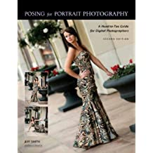 Posing for Portrait Photography: A Head-To-Toe Guide for Digital Photographers