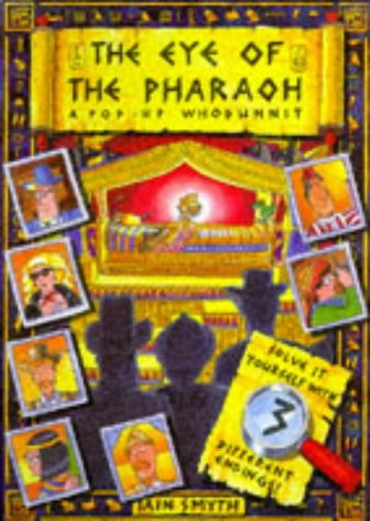 The eye of the Pharaoh : a pop-up whodunnit