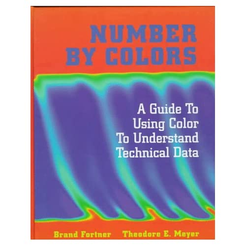 NUMBER BY COLORS - A GUIDE TO USING COLOR TO UNDERSTAND TECHNICAL DATA