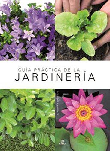 Guía Práctica de la Jardinería (Manuales de jardinería) por Jonathan Edwards