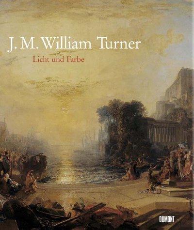 William Turner (William Turner, Licht und Farbe)
