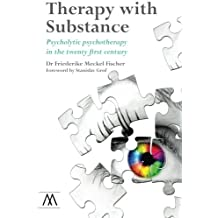 Therapy with Substance: Psycholytic psychotherapy in the twenty first century (Muswell Hill Press)