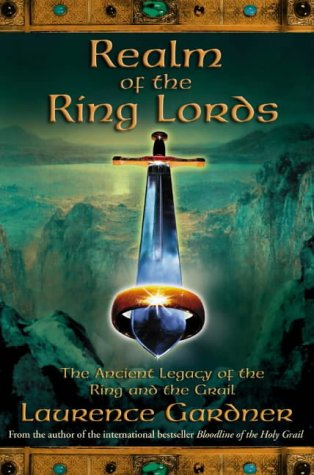 Realm of the Ring Lords: The Ancient Legacy of the Ring and the Grail