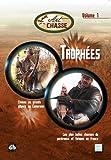 L'art de la chasse Chasse au grands gibiers au Cameroun / Les plus belles chasses de perdreaux et faisans en France