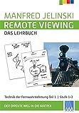 Remote Viewing - das Lehrbuch Teil 1-4 / Remote Viewing - das Lehrbuch Teil 1: Technik der Fernwahrnehmung Stufe 1-3 - Manfred Jelinski