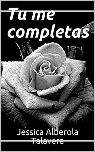 Tu me completas por Jessica Alberola Talavera