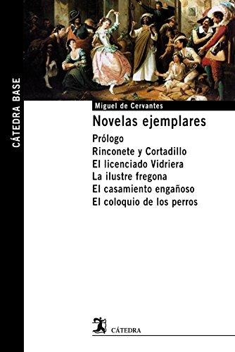 Novelas Ejemplares. Prólogo. Rinconete Y Cortadillo. El Licenciado Vidriera. La Ilustre Fregona....