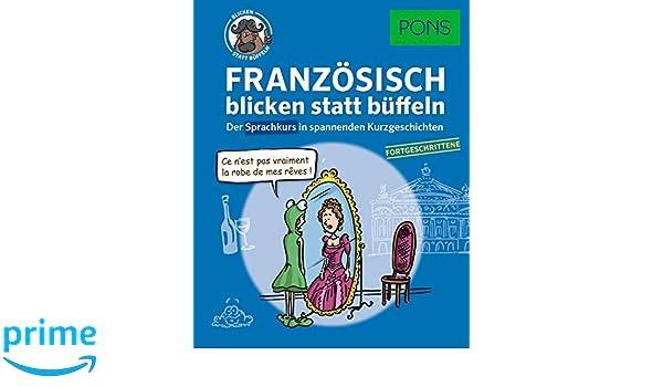 Pons Französisch 2 Blicken Statt Büffeln Der Sprachkurs In