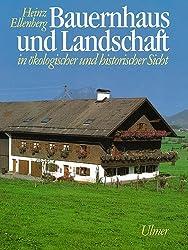 Bauernhaus und Landschaft in ökologischer und historischer Sicht
