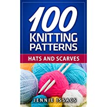 100 Knitting Patterns: Hats and Scarves (Knitting Ideas,Knitted Fabric,Knitting Blog) (English Edition)